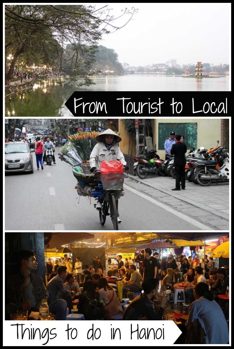 From Tourist to Local > Travel tips to Hanoi, Vietnam. 
