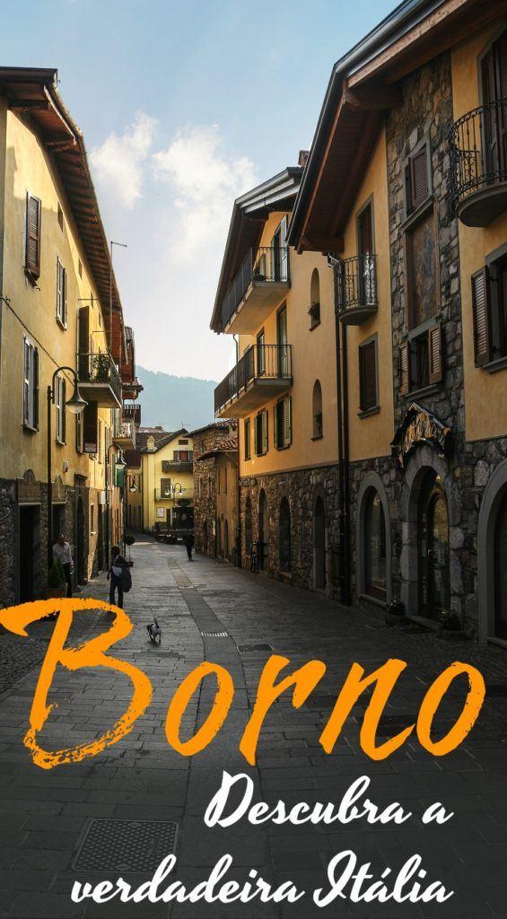 Descubra Borno, uma cidade escondida nas montanhas da Itália. O que fazer em Borno, onde ficar e como viajar para lá. Dicas para montar seu roteiro para Borno com muita natureza, história e comida boa. Viva a verdadeira Itália, longe dos centros turísticos.