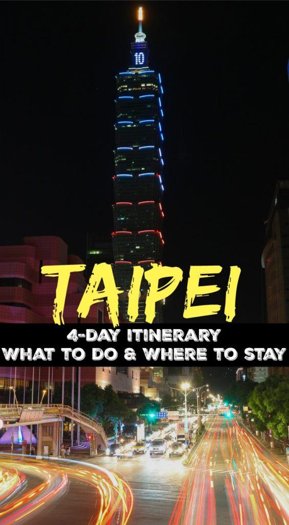 The best of Taipei, what to do and where to stay. An ultimate guide to Taiwan's capital, a 4-day Taipei itinerary packed with attractions, places to visit in Taipei and travel tips about how to get around and where to eat. #Taipei #Taiwan #TaipeiItinerary #TravelGuide #TravelTips #TravelAsia