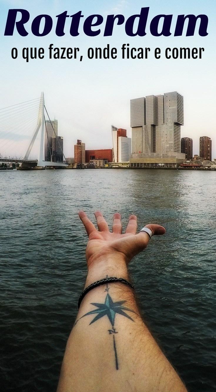 Guia de Viagem para Rotterdam na Holanda. Onde ficar, o que fazer em Rotterdam, onde comer e como economizar em transporte e nas atrações.